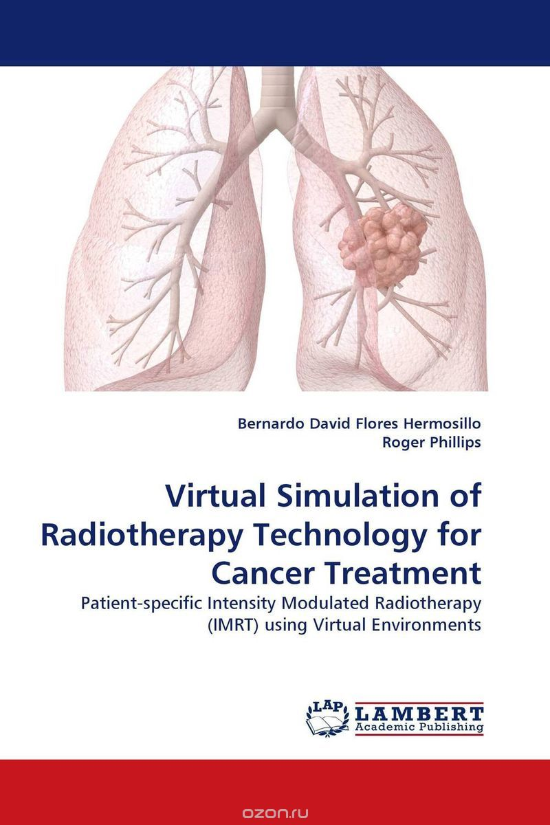 Virtual Simulation of Radiotherapy Technology for Cancer Treatment