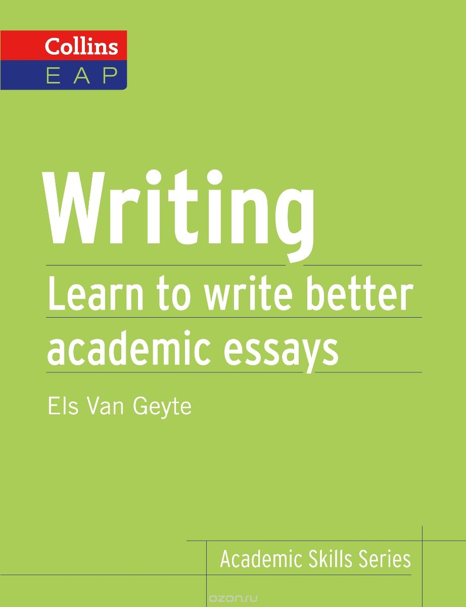 Writing: Learn to Write Better Academic Essays