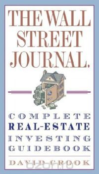 "Скачать книгу ""The wall street journal. Complete real-estate investing guidebook"""